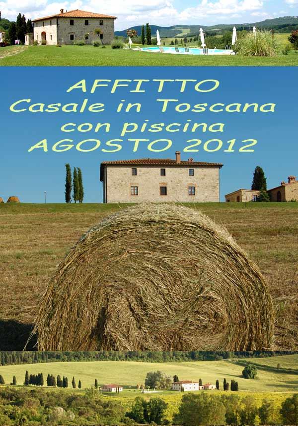 Affitto agosto 2016 casale con piscina in toscana villa toscana blog - Casale in toscana ...