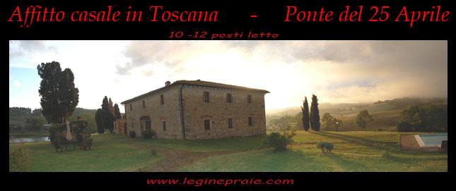 25 aprile affitto casale Toscano