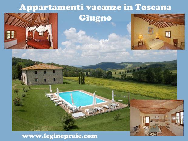 Affitto Appartamenti per vacanze in Toscana Giugno