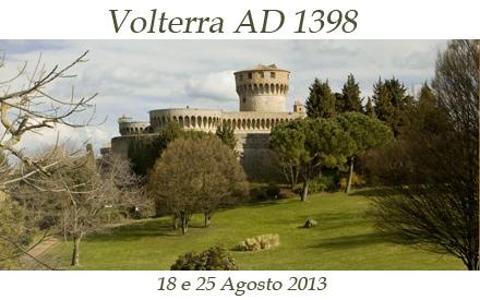 Volterra anno domini 1398 . 18 e 25 agosto 2013